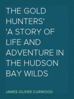 The Gold Hunters A Story of Life and Adventure in the Hudson Bay Wilds