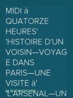 Midi à quatorze heures Histoire d'un voisin—Voyage dans Paris—Une visite à l'Arsenal—Un homme et une femme