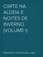 Côrte na aldeia e noites de inverno (Volume I)