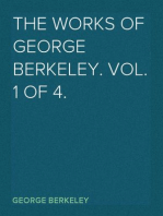 The Works of George Berkeley. Vol. 1 of 4.