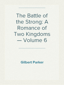 The Battle of the Strong: A Romance of Two Kingdoms — Volume 6