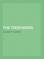 The Trespasser, Complete