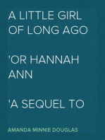 A Little Girl of Long Ago Or Hannah Ann A Sequel to a Little Girl in Old New York