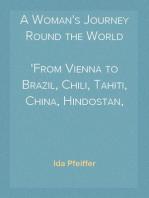 A Woman's Journey Round the World From Vienna to Brazil, Chili, Tahiti, China, Hindostan, Persia and Asia Minor