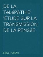 De la télépathie Étude sur la transmission de la pensée