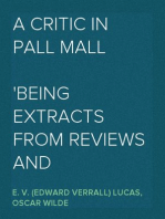 A Critic in Pall Mall Being Extracts from Reviews and Miscellanies