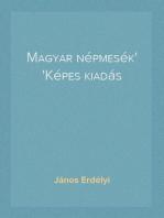 Magyar népmesék Képes kiadás