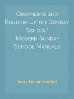Organizing and Building Up the Sunday School Modern Sunday School Manuals