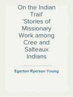 On the Indian Trail Stories of Missionary Work among Cree and Salteaux Indians