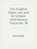The Fugitive Slave Law and Its Victims Anti-Slavery Tracts No. 18
