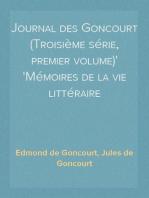 Journal des Goncourt (Troisième série, premier volume) Mémoires de la vie littéraire