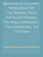 Beaumont & Fletcher's Works (8 of 10) The Womans Prize; The Island Princess; The Noble Gentleman; The Coronation; The Coxcomb