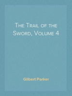 The Trail of the Sword, Volume 4