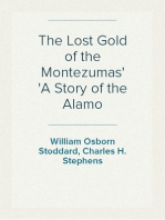 The Lost Gold of the Montezumas A Story of the Alamo