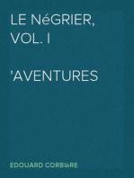 Le Négrier, Vol. I Aventures de mer