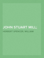 John Stuart Mill; His Life and Works Twelve Sketches by Herbert Spencer, Henry Fawcett, Frederic Harrison, and Other Distinguished Authors
