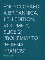 "Encyclopaedia Britannica, 11th Edition, Volume 4, Slice 2 ""Bohemia"" to ""Borgia, Francis"""
