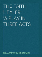 The Faith Healer A Play in Three Acts