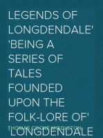 Legends of Longdendale Being a series of tales founded upon the folk-lore of Longdendale Valley and its neighbourhood