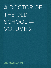 A Doctor of the Old School — Volume 2