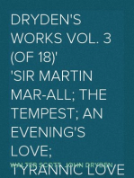 Dryden's Works Vol. 3 (of 18) Sir Martin Mar-All; The Tempest; An Evening's Love; Tyrannic Love