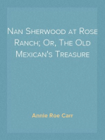Nan Sherwood at Rose Ranch; Or, The Old Mexican's Treasure