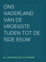 Ons Vaderland van de vroegste tijden tot de 15de eeuw