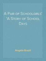 A Pair of Schoolgirls A Story of School Days
