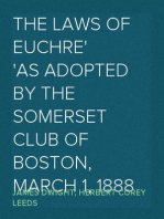 The Laws of Euchre As adopted by the Somerset Club of Boston, March 1, 1888