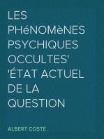 Les Phénomènes Psychiques Occultes État Actuel de la Question