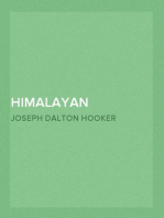 Himalayan Journals — Complete Or, Notes of a Naturalist in Bengal, the Sikkim and Nepal Himalayas, the Khasia Mountains, etc.