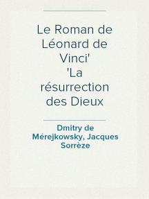 Le Roman de Léonard de Vinci La résurrection des Dieux