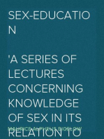 Sex-education A series of lectures concerning knowledge of sex in its relation to human life