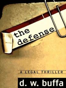 The Defense: A Legal Thriller