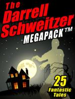 The Darrell Schweitzer MEGAPACK ®