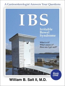 IBS Irritable Bowel Syndrome A Gastroenterologist Answers Your Questions: What Is It? Why Do I Have It? How Can I Get Well?