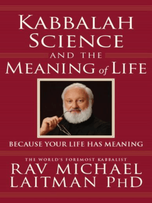 Kabbalah, Science and the Meaning of Life by Rav Michael Laitman - Read  Online