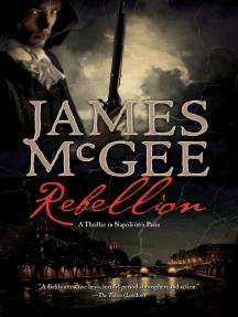 Rebellion: A Thriller in Napoleon's France