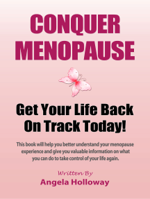 Conquer Menopause: Get Your Life Back On Track Today!