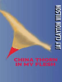 China Thorn in My Flesh