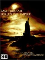 Last Hurrah for an Evil Empire