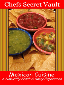 Mexican Cuisine: A Naturally Fresh & Spicy Experience