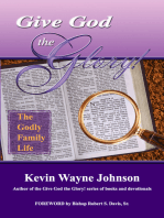 Give God the Glory! The Godly Family Life
