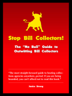 Stop Bill Collectors: The No Bull Guide to Outwitting Bill Collectors