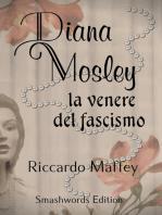 Diana Mosley la venere del fascismo