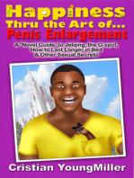 Happiness thru the Art of... Penis Enlargement