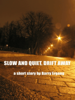 Slow and Quiet, Drift Away