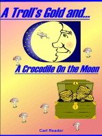 A Troll's Gold and A Crocodile on the Moon