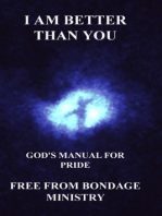 I Am Better Than You. God's Manual For Pride.