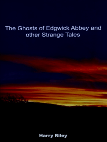 The Ghosts of Edgwick Abbey and other strange tales